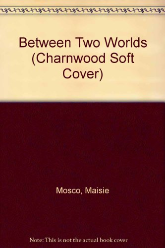 9780708945391: Between Two Worlds (Charnwood Soft Cover)