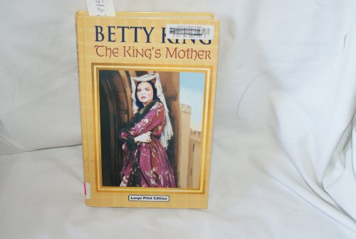The King's Mother: King, Betty