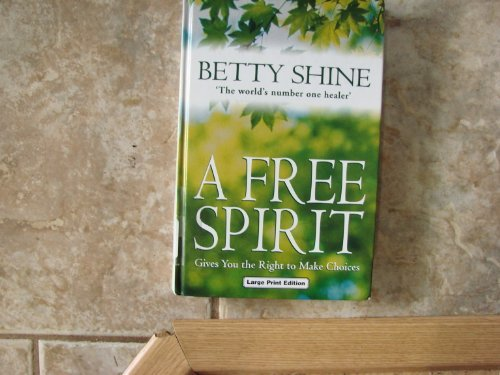 A Free Spirit (9780708947296) by Betty Shine