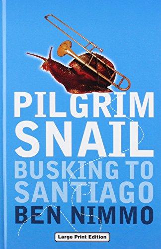 9780708947951: Pilgrim Snail: Busking to Santiago