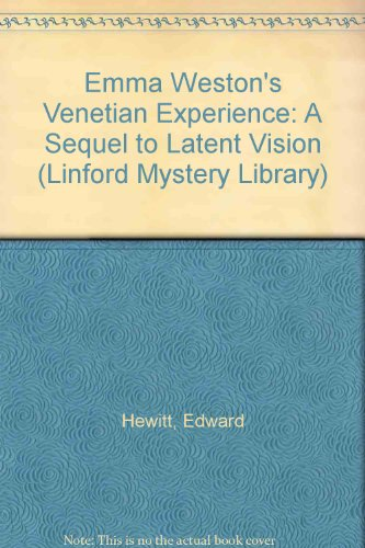 9780708949009: Emma Weston's Venetian Experience: A Sequel to Latent Vision (Linford Mystery Library)