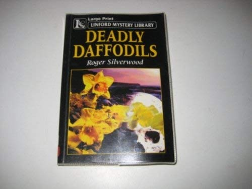 9780708949689: Deadly Daffodils (LIN) (Linford Mystery)