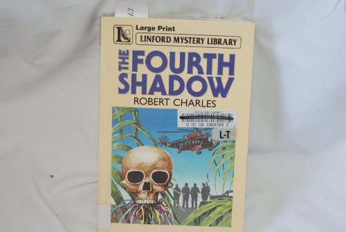 The Fourth Shadow (LIN) (Linford Mystery Library (Large Print)): Charles, Robert