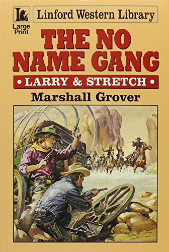 The No Name Gang: Larry & Stretch (LIN) (Linford Western Library) (9780708950883) by Marshall Grover