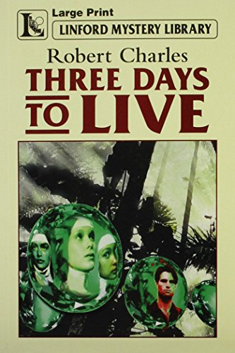 9780708954805: Three Days To Live (LIN) (Linford Mystery)