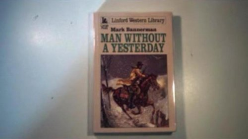 9780708955154: Man Without A Yesterday (LIN) (Linford Western Library)