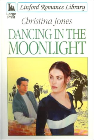 Dancing in the Moonlight (Linford Romance): Jones, Christina