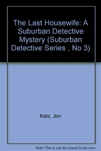 9780708958117: The Last Housewife (Suburban Detective Series)