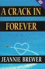 A Crack In Forever (CH) (Niagara Large Print Hardcovers): Jeannie Brewer