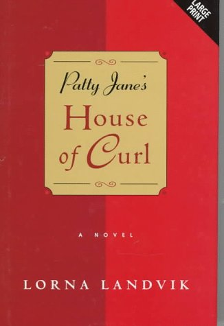 Patty Jane's House of Curl (Niagara Large Print) (070895877X) by Landvik, Lorna