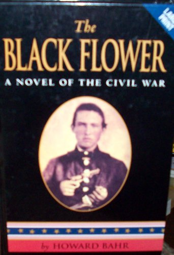 9780708958827: The Black Flower: A Novel of the Civil War