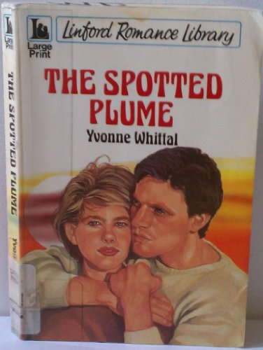 The Spotted Plume (LIN) (Linford Romance) (0708960235) by Yvonne Whittal