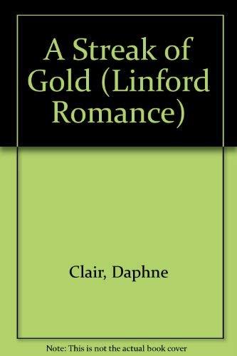 A Streak Of Gold (LIN) (Linford Romance): Daphne Clair