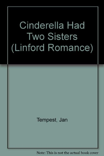 Cinderella Had Two Sisters (LIN) (Linford Romance): Tempest, Jan