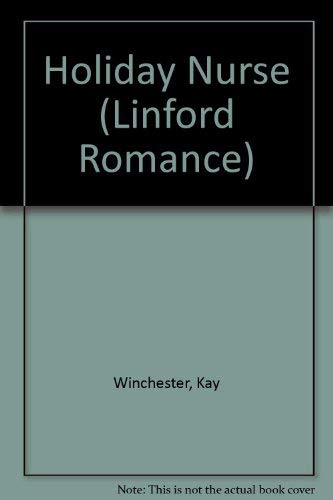 Holiday Nurse (Linford Romance Library): Kay Winchester