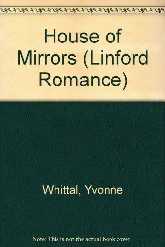 9780708960608: House Of Mirrors (LIN) (Linford Romance)