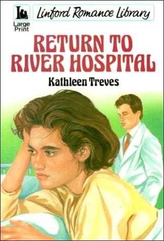 Return to River Hospital: Treves, Kathleen