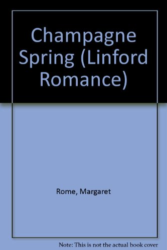 9780708961186: Champagne Spring (Linford Romance)