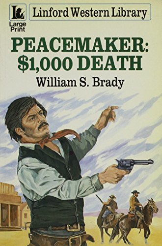 Peacemaker 1000 Dollar Death (Linford Western Library): Brady, William