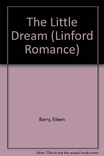 The Little Dream (Linford Romance Library): Barry, Eileen