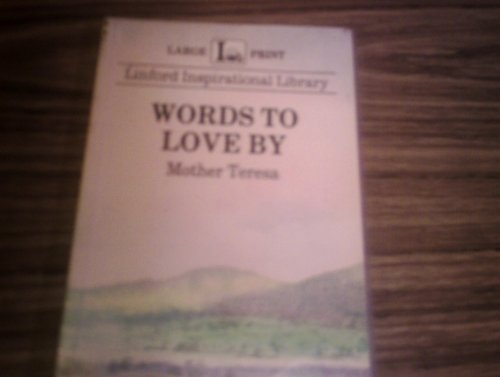 9780708962541: Words to Love by (Linford Inspirational Library)