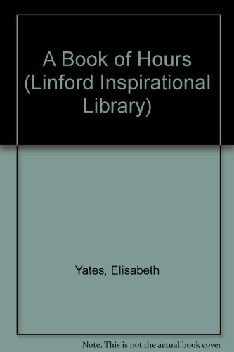 9780708962602: A Book of Hours (Linford Inspirational Library)