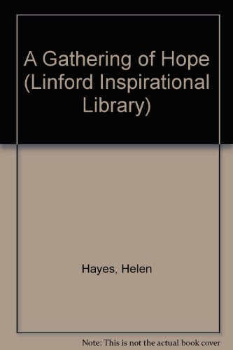 9780708962756: A Gathering of Hope (Linford Inspirational Library)
