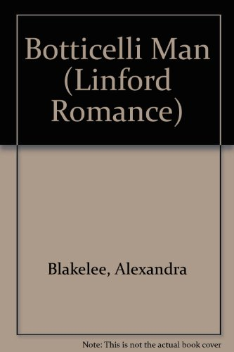 The Botticelli Man (LIN) (Linford Romance): Blakelee, A.
