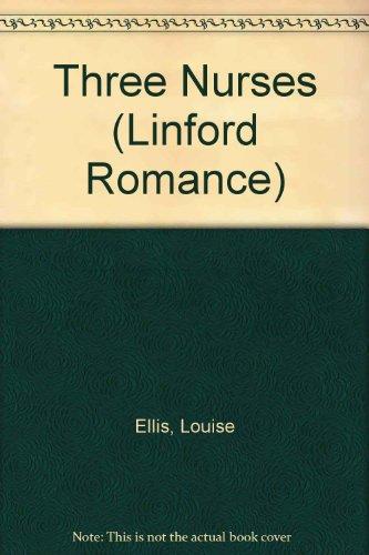Three Nurses (Linford Romance) (0708963366) by Ellis, Louise