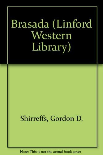 Brasada (LIN) (Linford Western Library) (9780708963555) by Gordon D. Shirreffs
