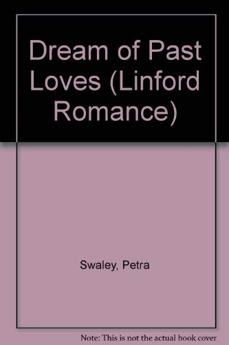 Dream of Past Loves (Linford Romance Library): Sawley, Petra