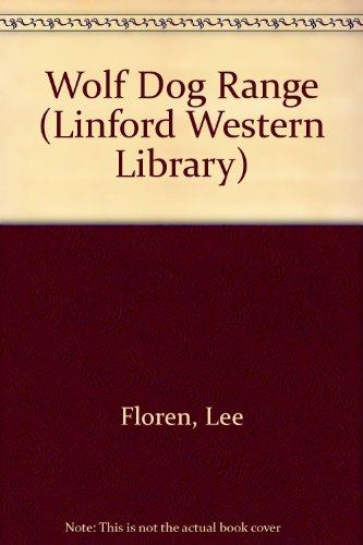9780708964880: Wolf Dog Range (LIN) (Linford Western Library)