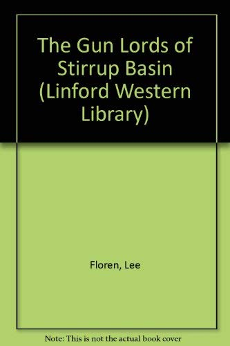 The Gun Lords of Stirrup Basin (Linford: Floren, Lee