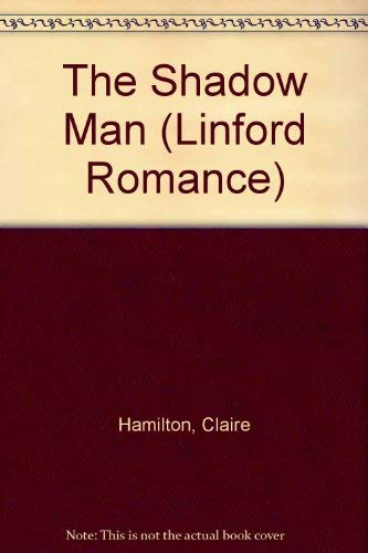 The Shadow Man (Linford Romance): Claire Hamilton