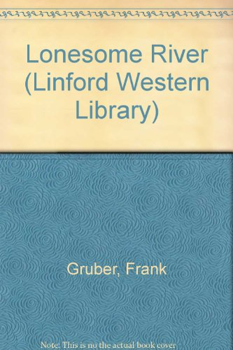 9780708968567: Lonesome River (LIN) (Linford Western Library (Large Print))