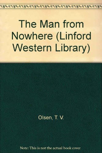 9780708969465: The Man From Nowhere (LIN) (Linford Western Library (Large Print))