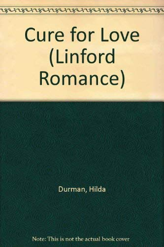 Cure For Love (LIN) (Linford Romance Library): Durman, Hilda