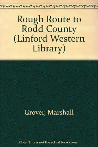 9780708970133: Rough Route To Rodd County (LIN) (Linford Western Library)