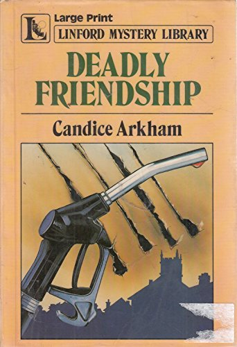 Deadly Friendship (Linford Mystery): Candice Arkham