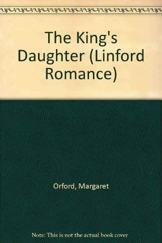 The King's Daughter (Linford Romance Library (Large Print)): Margaret Orford