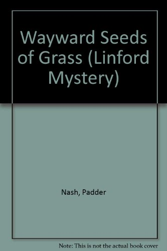 Wayward Seeds of Grass (Linford Mystery Library): Nash, Padder