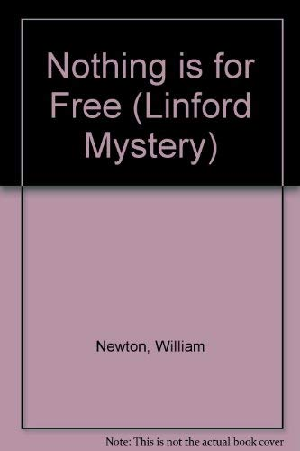 Nothing Is for Free (Linford Mystery Library): William Newton