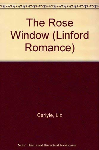 9780708971406: The Rose Window (Linford Romance)