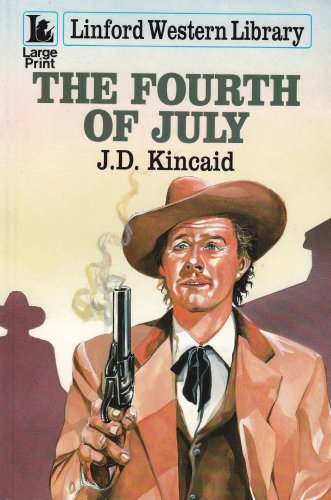 The Fourth Of July (LIN) (Linford Western Library (Large Print)): J.D. Kincaid