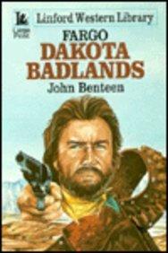 Fargo-Dakota Badlands (Linford Western Library): Benteen, John