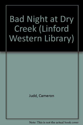9780708973660: Bad Night At Dry Creek (LIN) (Linford Library Ser)