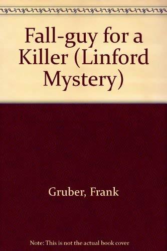 Fall-Guy for a Killer: Frank Gruber