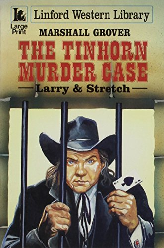 The Tinhorn Murder Case: Larry & Stretch (LIN) (Linford Western Library) (9780708975992) by Marshall Grover