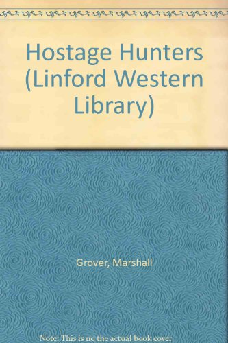 Hostage Hunters (LIN) (Linford Western Library) (9780708976937) by Marshall Grover