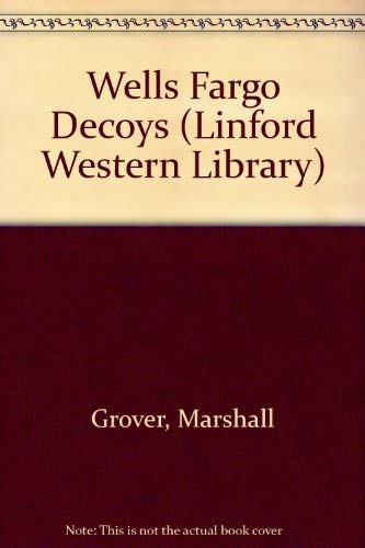 Wells Fargo Decoys: A Larry & Stretch Western (Linford Western Library) (0708978207) by Grover, Marshall